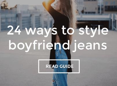 Boyfriend Jeans Style Guide